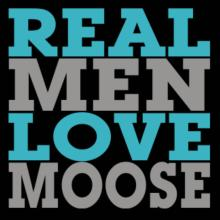 Real Men Love Moose Langarm T-Shirt
