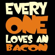 Everyone Loves A Bacon Langarm T-Shirt