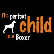 The Perfect Child Is A Boxer T-Shirt
