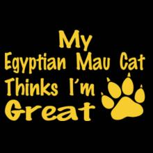My Egyptian Mau Thinks I'm Great - Paw Print T-Shirt
