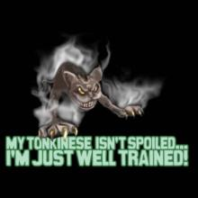 My Tonkinese Isn't Spoiled, I'm Just Well Trained. T-Shirt