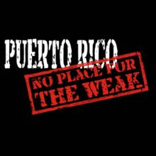Puerto Rico No Place For The Weak T-Shirt