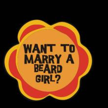 Want To Marry A Beard Girl?