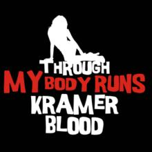 Through My Body Runs Kramer Blood T-Shirt