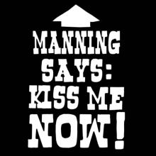 Manning Says: Kiss Me Now! Schürze