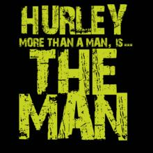 Hurley More Than A Man - The Man