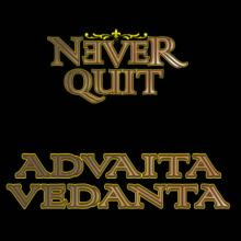 Never Quit - Advaita Vedanta T-Shirt