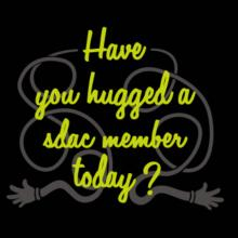 Have You Hugged A Sdac Member Today? T-Shirt