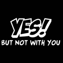 Yes! But Not With You Schürze