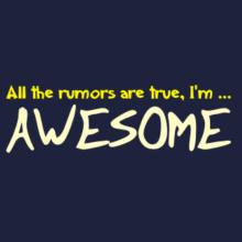 All The Rumors Are True, I'm ... Awesome Raglan T-Shirt