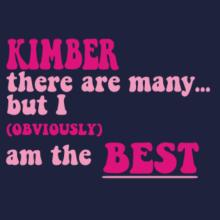 Kimber There Are Many... But I (obviously!) Am The Best T-Shirt