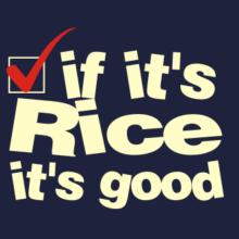 If It's Rice It's Good Frauen T-Shirt