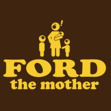 Ford The Mother T-Shirt