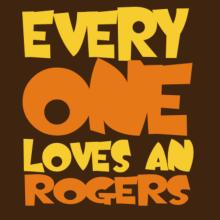 Everyone Loves A Rogers T-Shirt