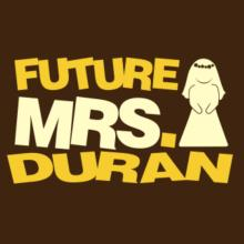Future Mrs. Duran T-Shirt