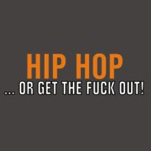 Hip Hop ... Or Get The Fuck Out! Raglan T-Shirt