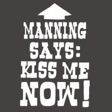 Manning Says: Kiss Me Now! Frauen Raglan T-Shirt