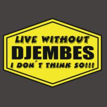 Live Without Djembes , I Don't Think So ! Raglan T-Shirt