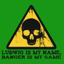 Ludwig Is My Name, Danger Is My Game T-Shirt