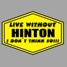 Live Without Hinton , I Don't Think So ! Raglan T-Shirt