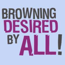 Browning Desired By All!