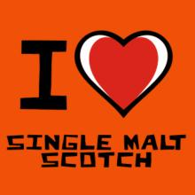 I Love Single Malt Scotch T-Shirt