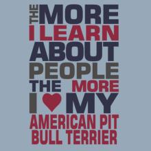 The More I Learn About People The More I Love My American Pit Bull Terrier Raglan T-Shirt