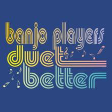 Banjo Players Duet Better T-Shirt