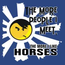 The More People I Meet, The More I Like Horses Langarm T-Shirt