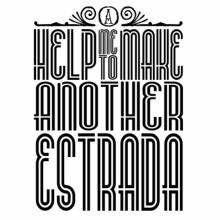 Help Me To Make Another Estrada