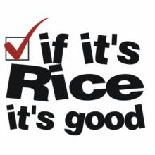 If It's Rice It's Good T-Shirt