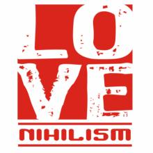 Love Nihilism T-Shirt
