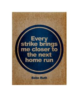 Every strike bring me closer to the next home run Crossing Sign