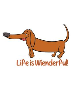 Dachshund life is Wienderful!  Crossing Sign