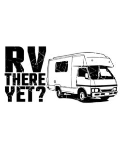 RV there yet? Crossing Sign
