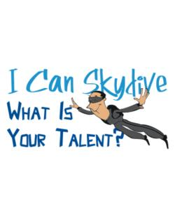 I can skydive what is your talent? skydiving Crossing Sign