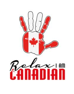 Canada relax I am Canadian Crossing Sign