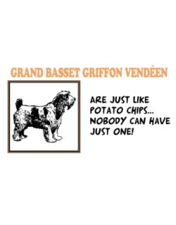 Grand Basset Griffon Vendéen are just like potato chips Crossing Sign