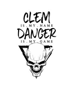 Clem is my name danger is my game 2 Crossing Sign