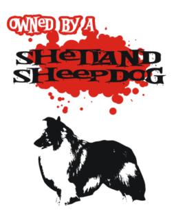 Owned By A Shetland Sheepdog Parking Sign