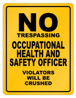 No Trespassing Occupational Medicine Specialist Working - Violators Will Be Crushed Parking Sign