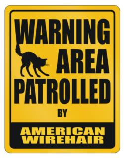 Warning, Area Patrolled By American Wirehair Parking Sign