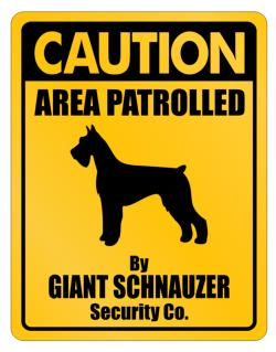 Caution Giant Schnauzer Security Co  Parking Sign
