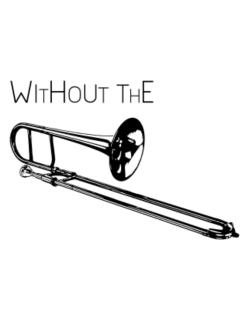 Wihtout the Trombone Parking Sign