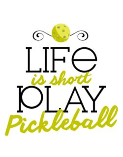 Life is short play pickleball Parking Sign