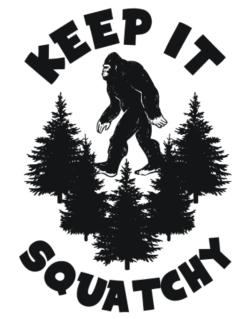 Keep it squatchy Parking Sign