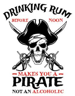 Drinking rum before noon makes you a pirate not an alcoholic Parking Sign