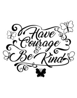 Have courage and be kind Parking Sign