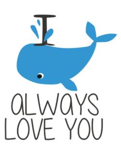 I Whale Always Love You Parking Sign