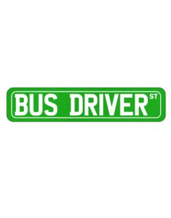 Bus Driver St Street Sign